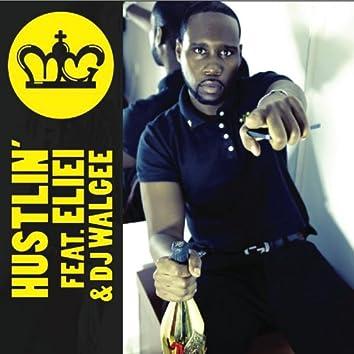 Hustlin (feat. DJ Walgee, Eliei)