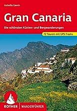 Gran Canaria: Die schönsten Küsten- und Bergwanderungen. 72 Touren mit GPS-Tracks Rother Wanderführer