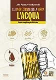 Gli ingredienti della birra: l'acqua. Guida completa per il birraio - 4...