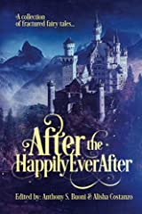 After the Happily Ever After: a collection of fractured fairy tales Paperback