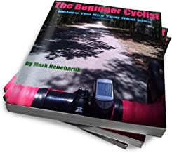 Beginner Cyclist: The Before You Buy Your Next Bike Guidebook