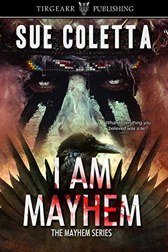 I Am Mayhem: The Mayhem Series: #4 by [Sue Coletta]