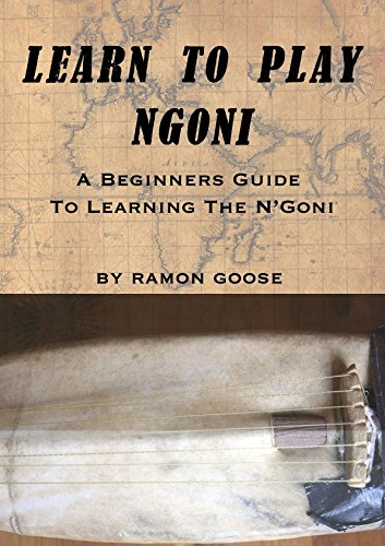 How To Play Ngoni: A Beginniners Guide to Learning the N'goni (English Edition)