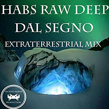 Dal Segno (Extraterrestrial Mix)