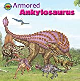 Armored Ankylosaurus (When Dinosaurs Ruled the Earth)