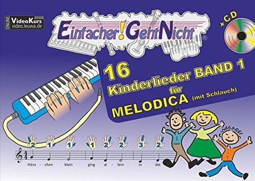 Einfacher!-Geht-Nicht: 16 Kinderlieder BAND 1 - für MELODICA (mit Schlauch) mit CD: Das besondere Notenheft für Anfänger by Martin Leuchtner (2016-05-16)
