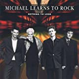 Songtexte von Michael Learns to Rock - Nothing to Lose