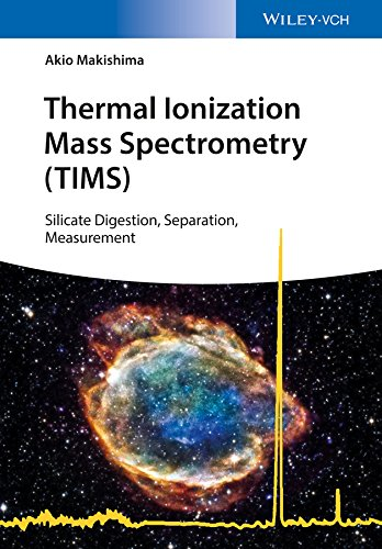 Thermal Ionization Mass Spectrometry (TIMS): Silicate Digestion, Separation, and Measurement (English Edition)
