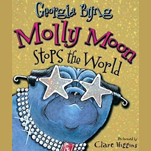 Molly Moon Stops the World                   By:                                                                                                                                 Georgia Byng                               Narrated by:                                                                                                                                 Clare Higgins                      Length: 8 hrs and 16 mins     54 ratings     Overall 4.6