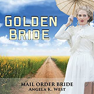 Mail Order Bride: Golden Bride                   By:                                                                                                                                 Angela K. West                               Narrated by:                                                                                                                                 Brooke Taylor                      Length: 53 mins     8 ratings     Overall 3.6