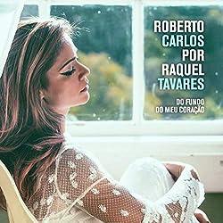 Roberto Carlos Por Raquel Tavares [Import]