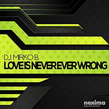 Love Is Never Ever Wrong