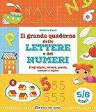 Il grande quaderno delle lettere e dei numeri. 5-6 anni...