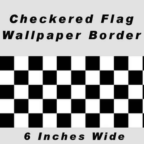 Checkered Flag Cars Wallpaper Border-6 Inch (No Edge) by CheckeredWallpaperBorder.com