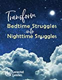 Transform Bedtime Struggles into Nighttime Snuggles (English Edition)
