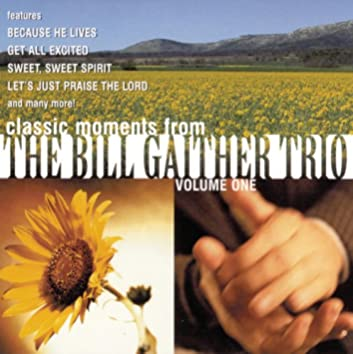 Classic Moments From The Bill Gaither Trio Vol. 1