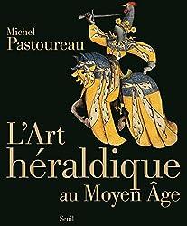 « L'art héraldique au Moyen Age », Michel Pastoureau