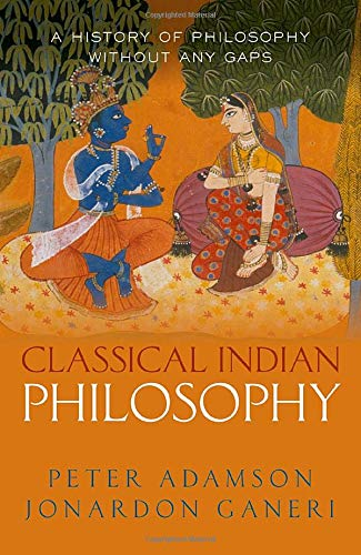 Compare Textbook Prices for Classical Indian Philosophy: A history of philosophy without any gaps, Volume 5  ISBN 9780198851769 by Adamson, Peter,Ganeri, Jonardon
