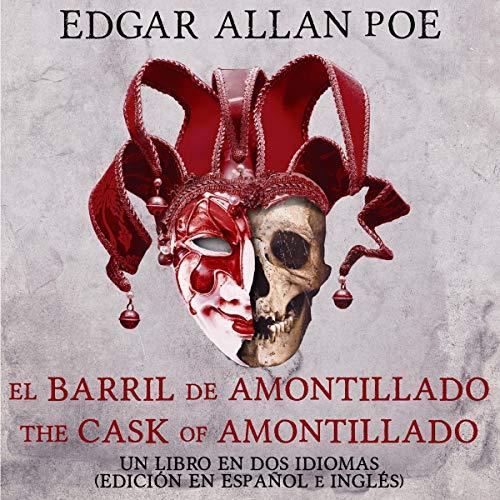 『El Barril de Amontillado, The Cask of Amontillado: Un Libro en dos Idiomas (edición en español e inglés)』のカバーアート