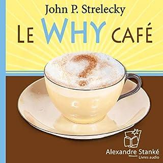 Le Why café     Les occasions que l'on trouve à la croisée des chemins              Auteur(s):                                                                                                                                 John P. Strelecky                               Narrateur(s):                                                                                                                                 Jean Leclerc                      Durée: 2 h et 35 min     35 évaluations     Au global 4,7