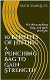 10 Benefits of Hitting a Punching Bag to Gain Strength: Hit the punching bag, and gain strenght...