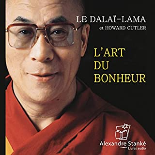 L'art du bonheur                   De :                                                                                                                                 Le Dalaï-Lama,                                                                                        Howard Cutler                               Lu par :                                                                                                                                 Richard Leduc,                                                                                        Vincent Davy                      Durée : 1 h et 14 min     80 notations     Global 4,4