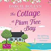 The Cottage at Plum Tree Bay: Cornish Hearts Book 2
