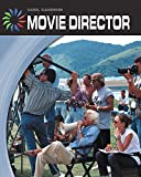 Movie Director (21st Century Skills Library: Cool Careers) (English Edition)