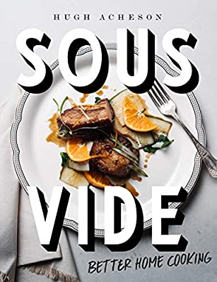 Sous Vide: Better Home Cooking: A Cookbook by Clarkson Potter