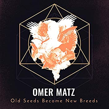 Old Seeds Become New Breeds