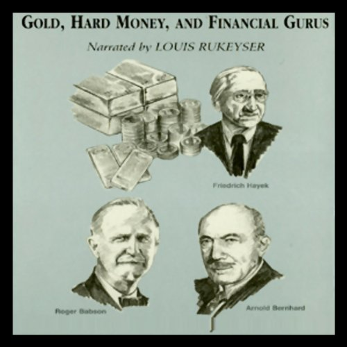 Gold, Hard Money, and Financial Gurus audiobook cover art