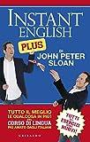 Instant English Plus: Tutto il meglio del corso di lingua più amato dagli italiani