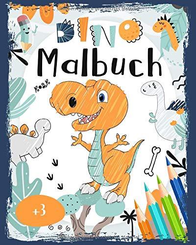 Dino Malbuch: Kinderbuch Dinosaurier Malbuch ab 3 - Ausmalbuch mit großen Dinos für kleine Dino-Freunde - Geschenk für Junge und Mädchen
