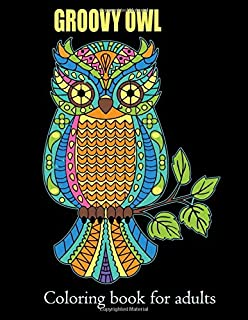 Groovy Owl Coloring book for adults: 8.5 x 11 Inch 100 Pages Groovy Owl Coloring book for adults, Owl Coloring Books, Adul...