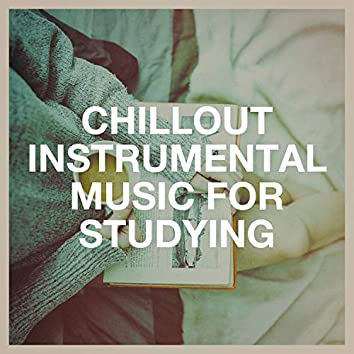 Chillout Instrumental Music for Studying