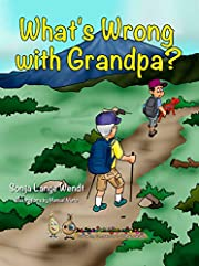 What's Wrong With Grandpa (Cultivating Compassion in Children)