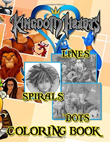Kingdom Hearts Dots Lines Spirals Coloring Book: Kingdom Hearts Collection An Adult Activity Color Puzzle Book