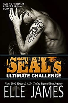 SEAL's Ultimate Challenge (Take No Prisoners Book 10) by [Elle James]