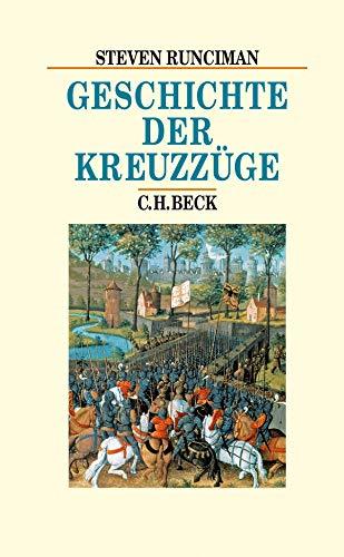 Geschichte der Kreuzzüge (Beck\'s Historische Bibliothek)