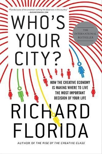 Who's Your City?: How the Creative Economy Is Making...