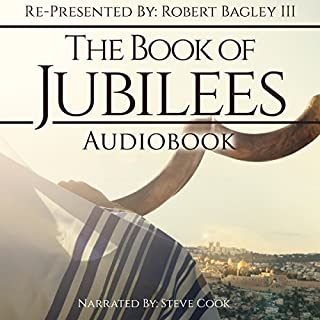 The Book of Jubilees     Re-Presented by Robert Bagley III              By:                                                                                                                                 Robert Bagley III                               Narrated by:                                                                                                                                 Steve Cook                      Length: 5 hrs and 55 mins     84 ratings     Overall 4.8