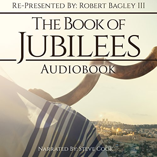 The Book of Jubilees     Re-Presented by Robert Bagley III              By:                                                                                                                                 Robert Bagley III                               Narrated by:                                                                                                                                 Steve Cook                      Length: 5 hrs and 55 mins     83 ratings     Overall 4.8