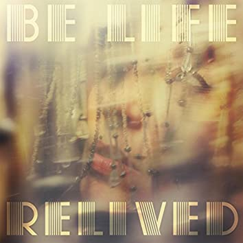 Be Life Relived