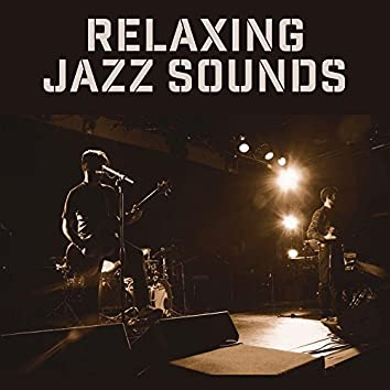 Relaxing Jazz Sounds – Peaceful Music, Jazz to Rest, Mind Calmness, Smooth Sounds