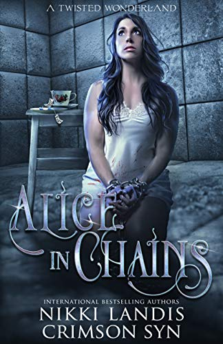 Alice In Chains: A Twisted Wonderland (English Edition)
