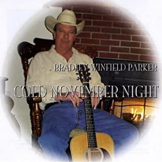 Cold November Night by Parker, Bradley Winfield (2009-09-29)