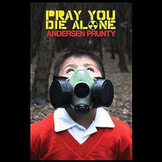 Pray You Die Alone: Horror Stories audiobook cover art