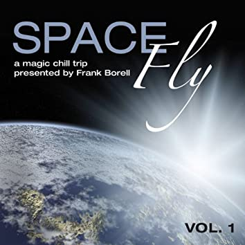 Space Fly, Vol. 1 - A Magic Chill Trip Presented by Frank Borell