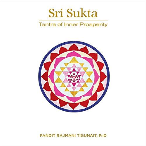 Sri Sukta Audiobook By Pandit Rajmani Tigunait PhD cover art