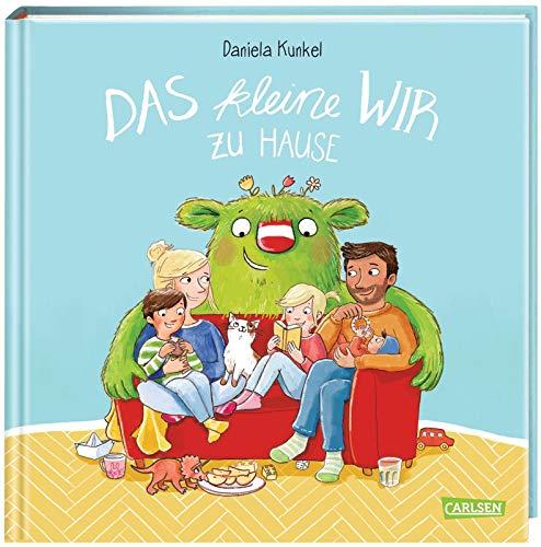 Das kleine WIR zu Hause: Ein Bilderbuch über das WIR-Gefühl in der Familie für Kinder ab 3